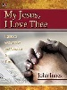 My Jesus, I Love Thee: Hymns Of Consecration And Adoration For Piano (Level 3)