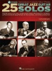 25 Great Jazz Guitar Solos - Transcriptions - Lessons - Bios - Photos