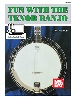 Fun with the Tenor Banjo (Book + Online Audio/Video)